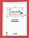Freunde sind wie die Luft zum Atmen - Das besondere Erinnerungsalbum: Freundebuch für Erwachsene