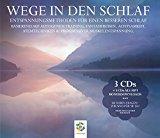 WEGE IN DEN SCHLAF Entspannt leichter einschlafen und besser schlafen (3 CDs o. Download)